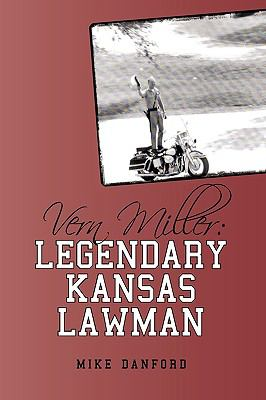 Vern Miller: Legendary Kansas Lawman 9781440171802