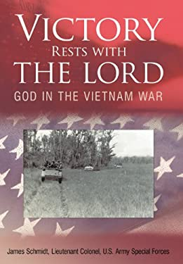 Victory Rests with the Lord: God in the Vietnam War 9781449746230