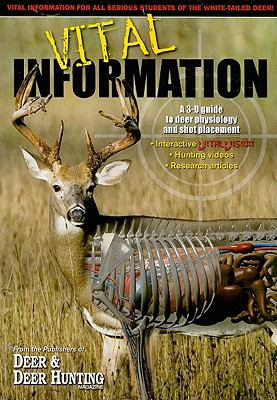 Vital Information: A 3-D Guide to Deer Physiology and Shot Placement 9781440204302