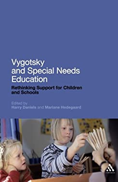 Vygotsky and Special Needs Education: Rethinking Support for Children and Schools 9781441191724