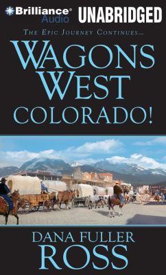 Wagons West Colorado! 9781441824691