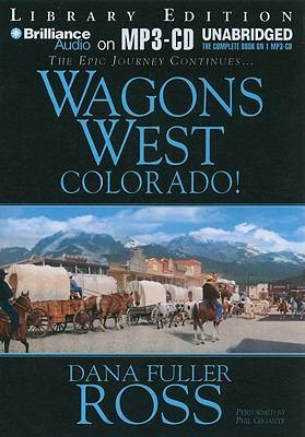 Wagons West Colorado! 9781441824707