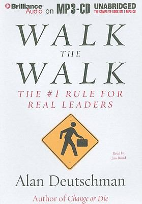 Walk the Walk: The #1 Rule for Real Leaders 9781441804679