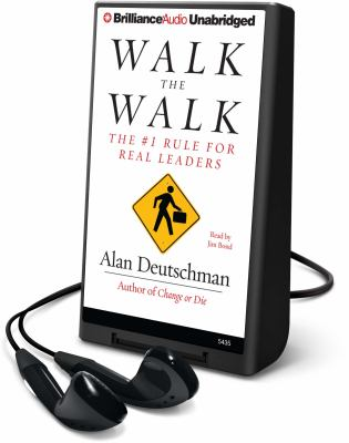Walk the Walk: The #1 Rule for Real Leaders [With Earbuds] 9781441810182