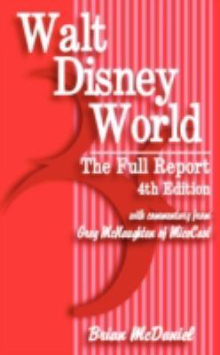 Walt Disney World: The Full Report: 4th Edition 9781440103292
