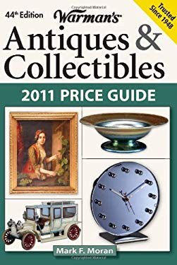 Warman's Antiques & Collectibles: 2011 Price Guide 9781440204081