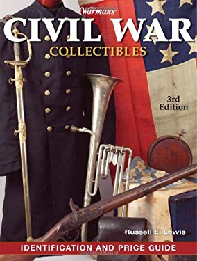 Warman's Civil War Collectibles: Identification and Price Guide 9781440203749