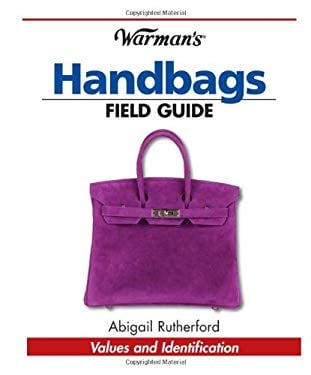 Warman's Handbags Field Guide: Values and Identification 9781440202391