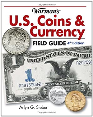 Warman's U.S. Coins & Currency Field Guide: Values and Identification 9781440216985