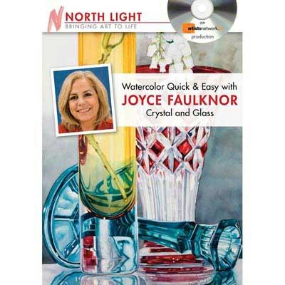 Watercolor Quick & Easy with Joyce Faulknor - Crystal and Glass 9781440309175