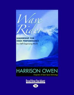 Wave Rider: Leadership for High Performance in a Self-Organizing World (Easyread Large Edition) 9781442966741