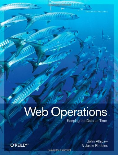 Web Operations: Keeping the Data on Time 9781449377441