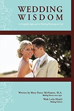 Wedding Wisdom: An Insightful Approach to Wedding Planning 9781440162985