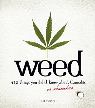 Weed: 420 Things You Didn't Know or Remember about Cannabis 9781440503498