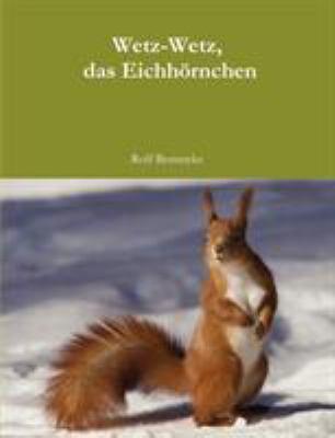 Wetz-Wetz, Das Eichhornchen 9781446163849