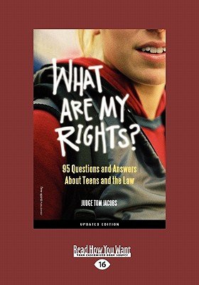 What Are My Rights?: 95 Questions and Answers about Teens and the Law (Easyread Large Edition) 9781442972650