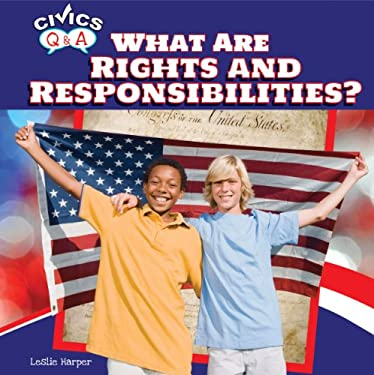 What Are Rights and Responsibilities? 9781448874378