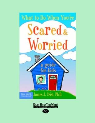 What to Do When You're Scared & Worrie: A Guide for Kids (Easyread Large Edition) 9781442992740