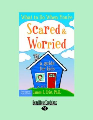 What to Do When You're Scared & Worrie