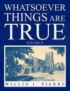 Whatsoever Things Are True Volume II 9781441591326