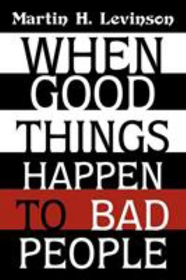 When Good Things Happen to Bad People 9781440120121