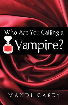 Who Are You Calling a Vampire? 9781440182020