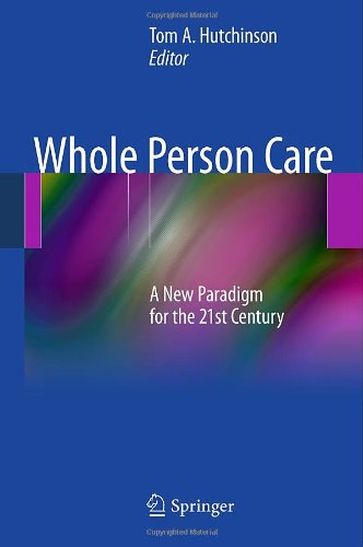 Whole Person Care: A New Paradigm for the 21st Century 9781441994394