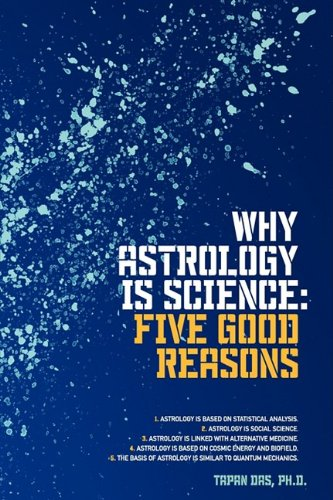 Why Astrology Is Science: Five Good Reasons 9781440133718
