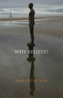 Why Believe? 9781441143051