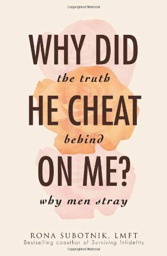 Why Did He Cheat on Me?: The Truth Behind Why Men Stray 9781440500541
