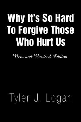 Why It's So Hard to Forgive Those Who Hurt Us 9781441504234