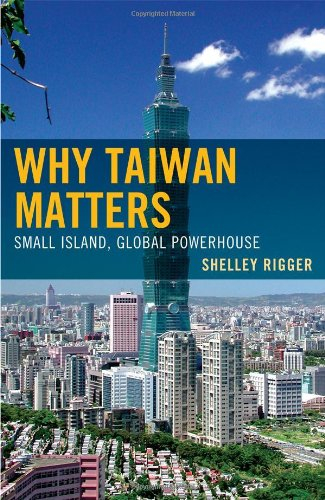 Why Taiwan Matters: Small Island, Global Powerhouse 9781442204799