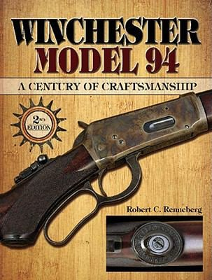 Winchester Model 94: A Century of Craftmanship 9781440203916
