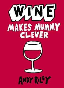 Wine Makes Mummy Clever 9781444711035