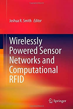 Wirelessly Powered Sensor Networks and Computational Rfid 9781441961655