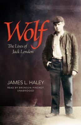 Wolf: The Lives of Jack London 9781441758972