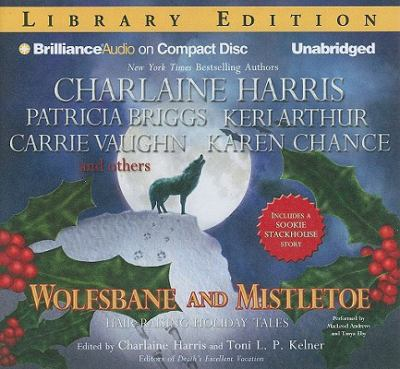 Wolfsbane and Mistletoe: Hair-Raising Holiday Tales 9781441862631