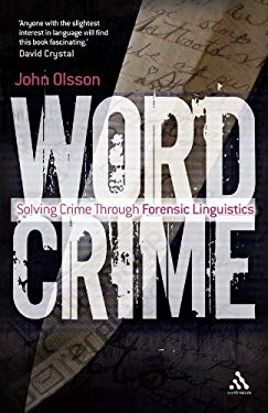 Wordcrime: Solving Crime Through Forensic Linguistics 9781441193520