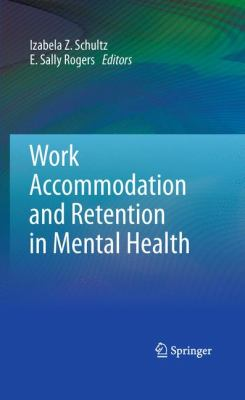 Work Accommodation and Retention in Mental Health 9781441904270