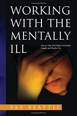 Working with the Mentally Ill 9781441591500