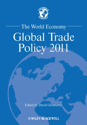 The World Economy: Global Trade Policy 2011 9781444367003