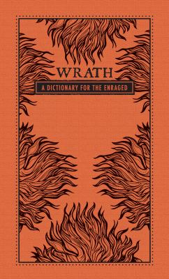 Wrath: A Dictionary for the Enraged 9781440528033