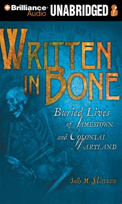 Written in Bone: Buried Lives of Jamestown and Colonial Maryland [With CDROM] 9781441885340