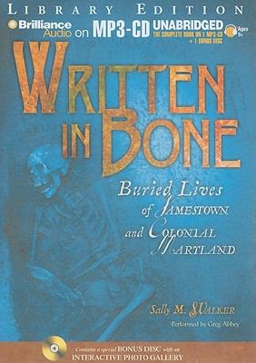 Written in Bone: Buried Lives of Jamestown and Colonial Maryland [With Bonus CD] 9781441885371