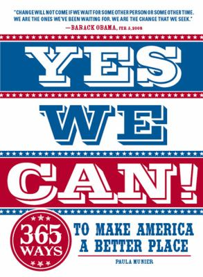 Yes, We Can!: 365 Ways to Make America a Better Place 9781440500558