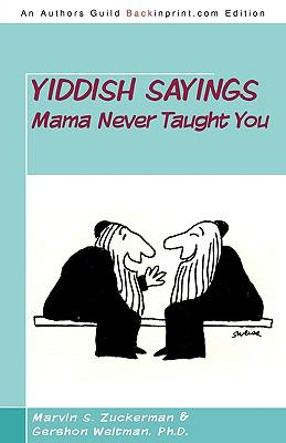 Yiddish Sayings Mama Never Taught You 9781440140167