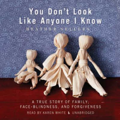 You Don't Look Like Anyone I Know