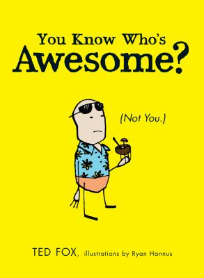 You Know Who's Awesome?: (Not You.) 9781440537264