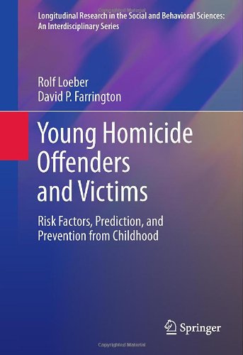 Young Homicide Offenders and Victims: Risk Factors, Prediction, and Prevention from Childhood