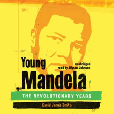 Young Mandela: The Revolutionary Years 9781441769268